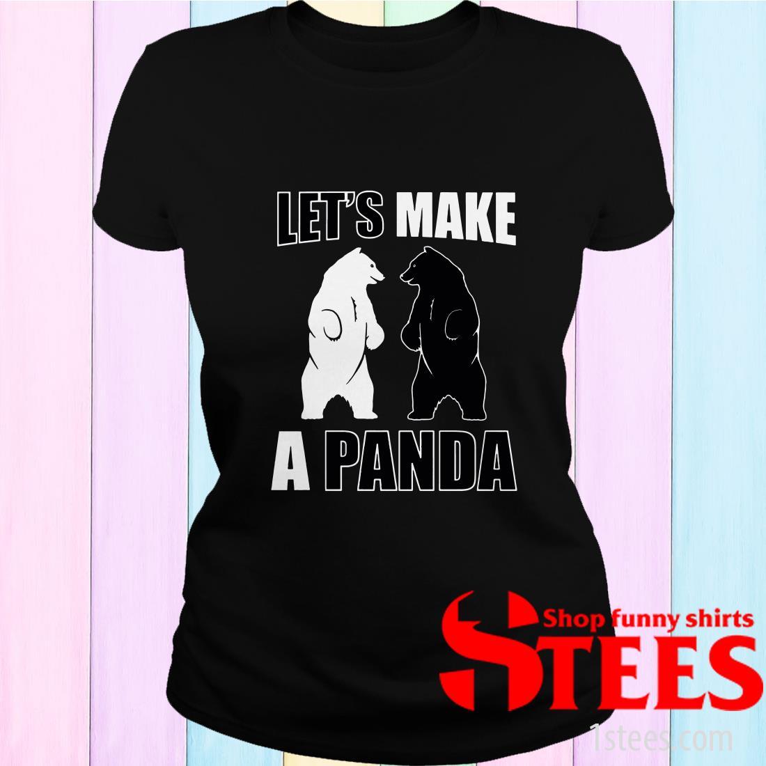 Let's Make A Panda Women's T-Shirt