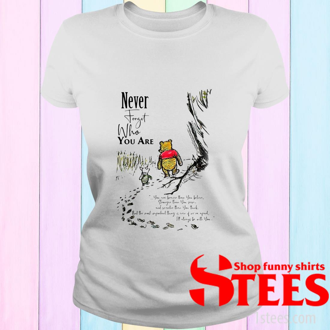 Never Forget Who You Are Pooh Bear And Piglet Shirt