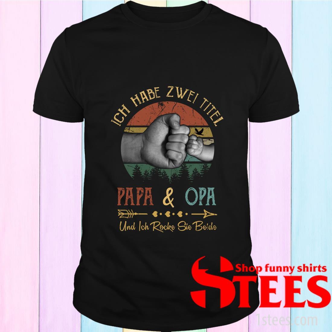 Ich Habe Zwei Titel Papa Und Opa Und Ich Rocke Sie Beide Vintage T-Shirt