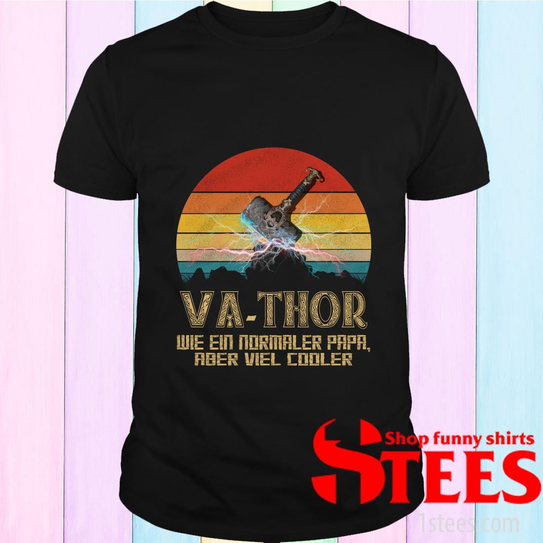 Va-Thor Wie Ein Normaler Papa Aber Viel Cooler Vintage T-Shirt