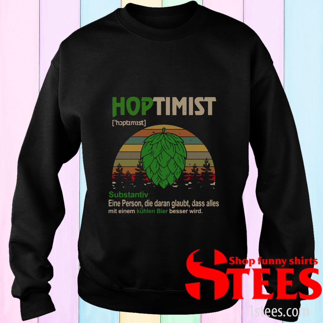 Hoptimist Substantiv Eine Person Die Daran Glaubt Dass Alles Mit Eniem Sweater
