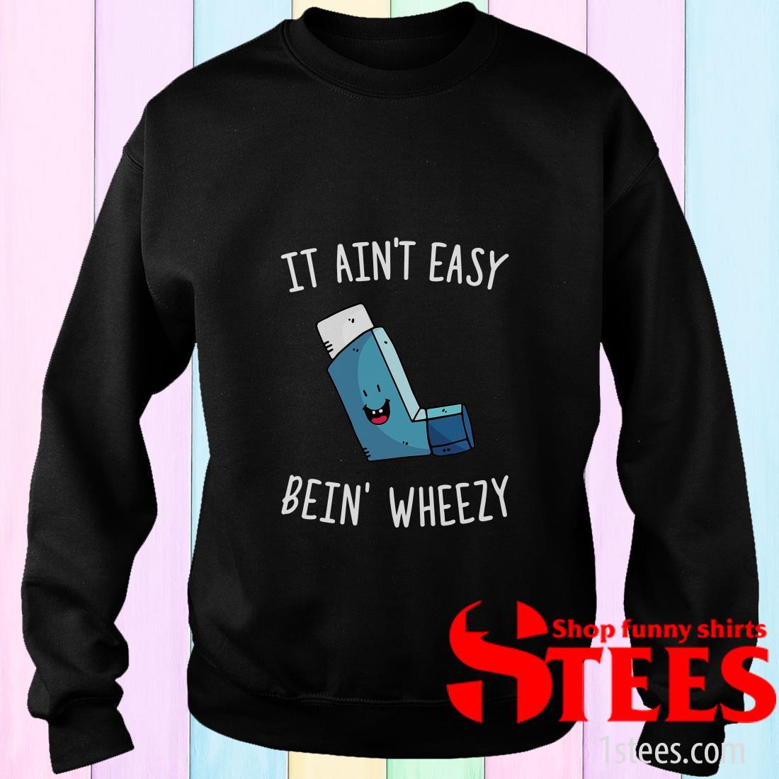 It Ain't Easy Bein' Wheezy Sweater