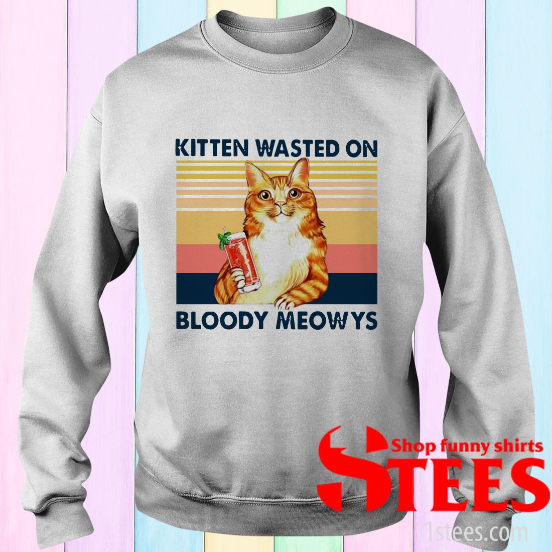 Kitten Wasted On Bloody Meowys Vintage T-Shirt