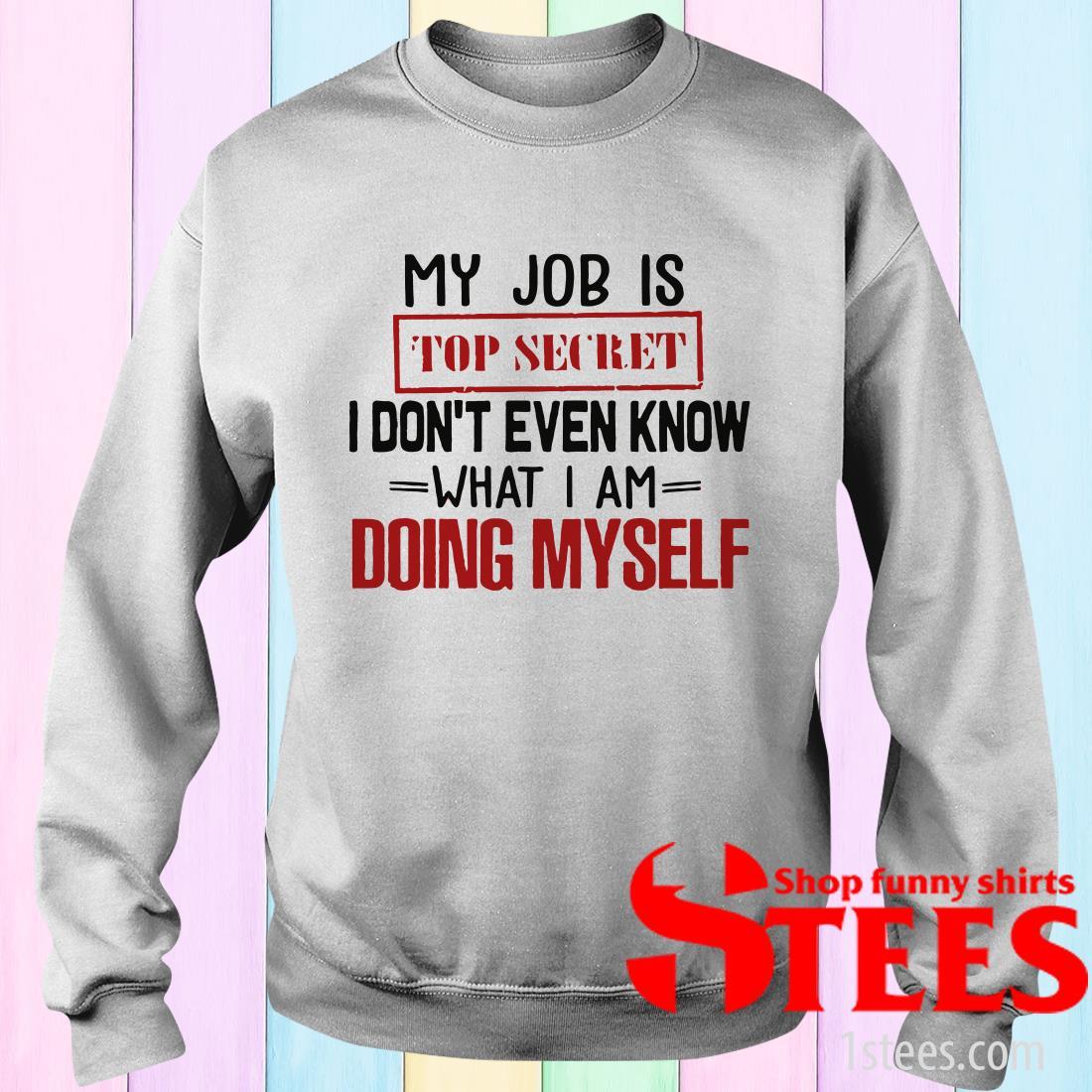 My Job Is Top Secret T-Shirt