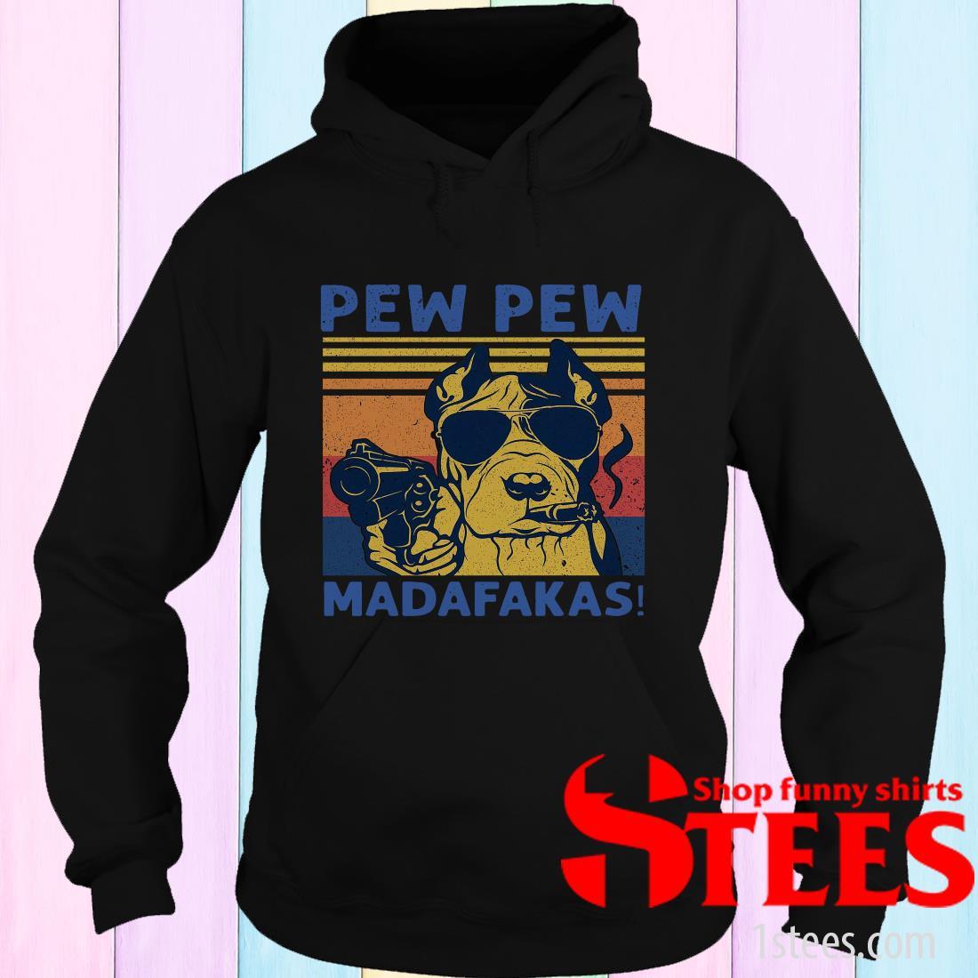 Pitbull Pew Pew Madafakas Vintage Hoodies