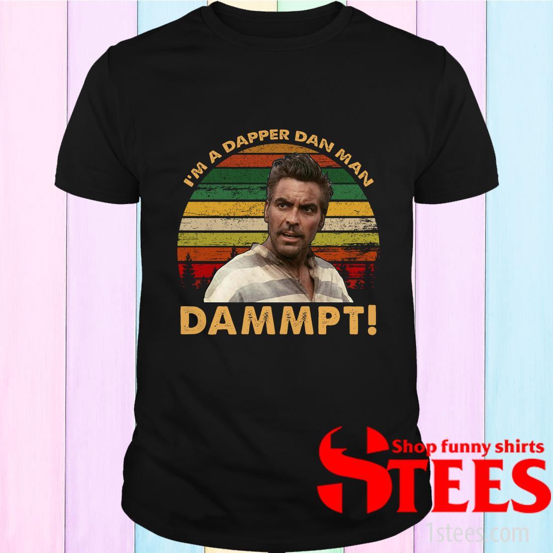 Im A Dapper Dan Man Dammpt Vintage T-Shirt