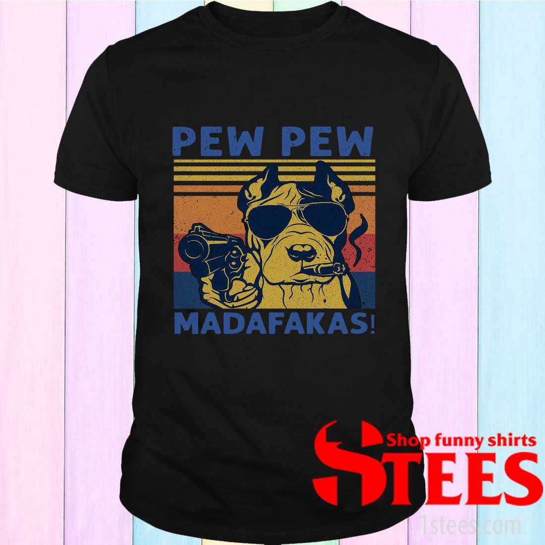 Pitbull Pew Pew Madafakas Vintage T-Shirt