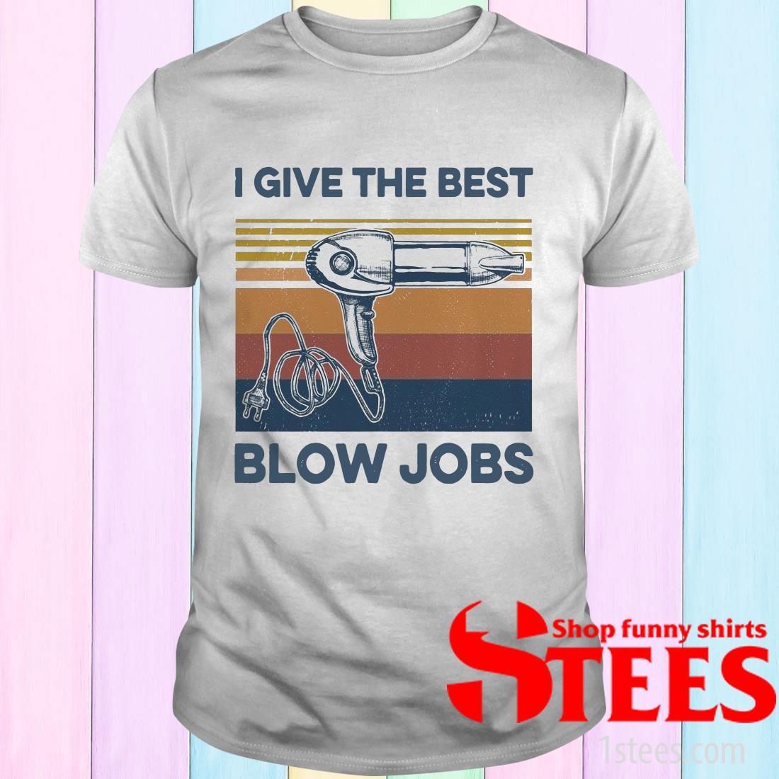 Hairdresser I Give The Best Blow Jobs Vintage T-Shirt