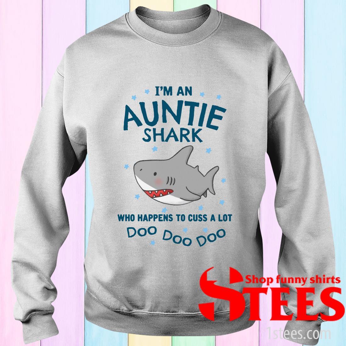 I'm An Auntie Shark Who Happens To Cuss A Lot Doo Doo Doo Sweater