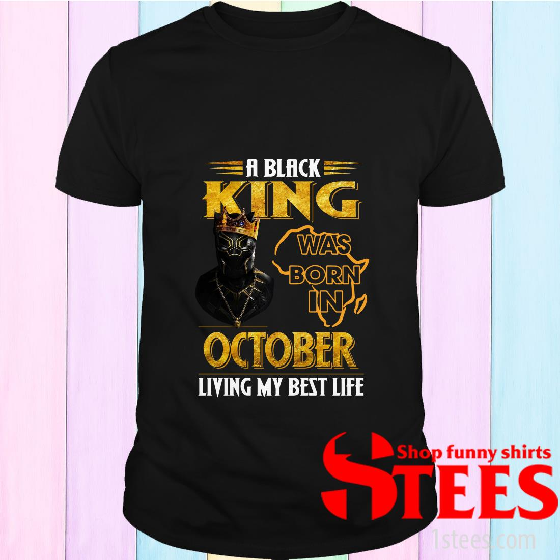 RIP Black Panther King Was Born In October Living My Best Life 1977 2020 T-Shirt