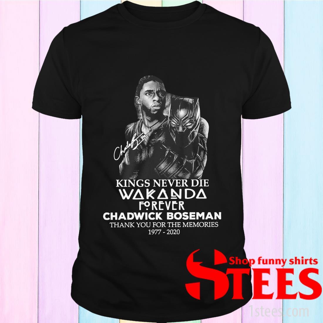 Kings Never Die Wakanda Forever Chadwick Boseman Thank You For The Memories 1977-2020 Shirt