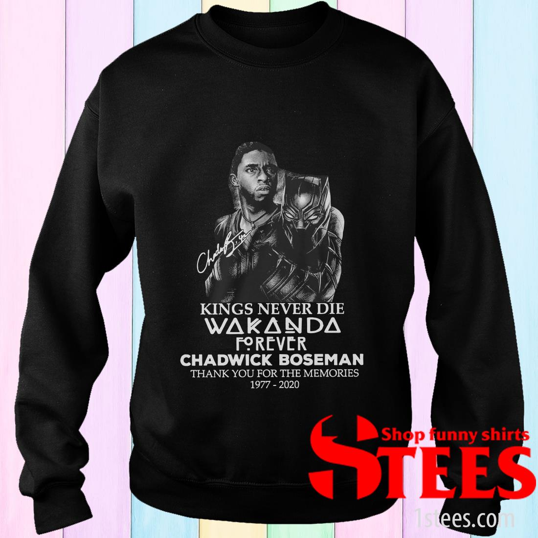Kings Never Die Wakanda Forever Chadwick Boseman Thank You For The Memories 1977-2020 Sweatshirt