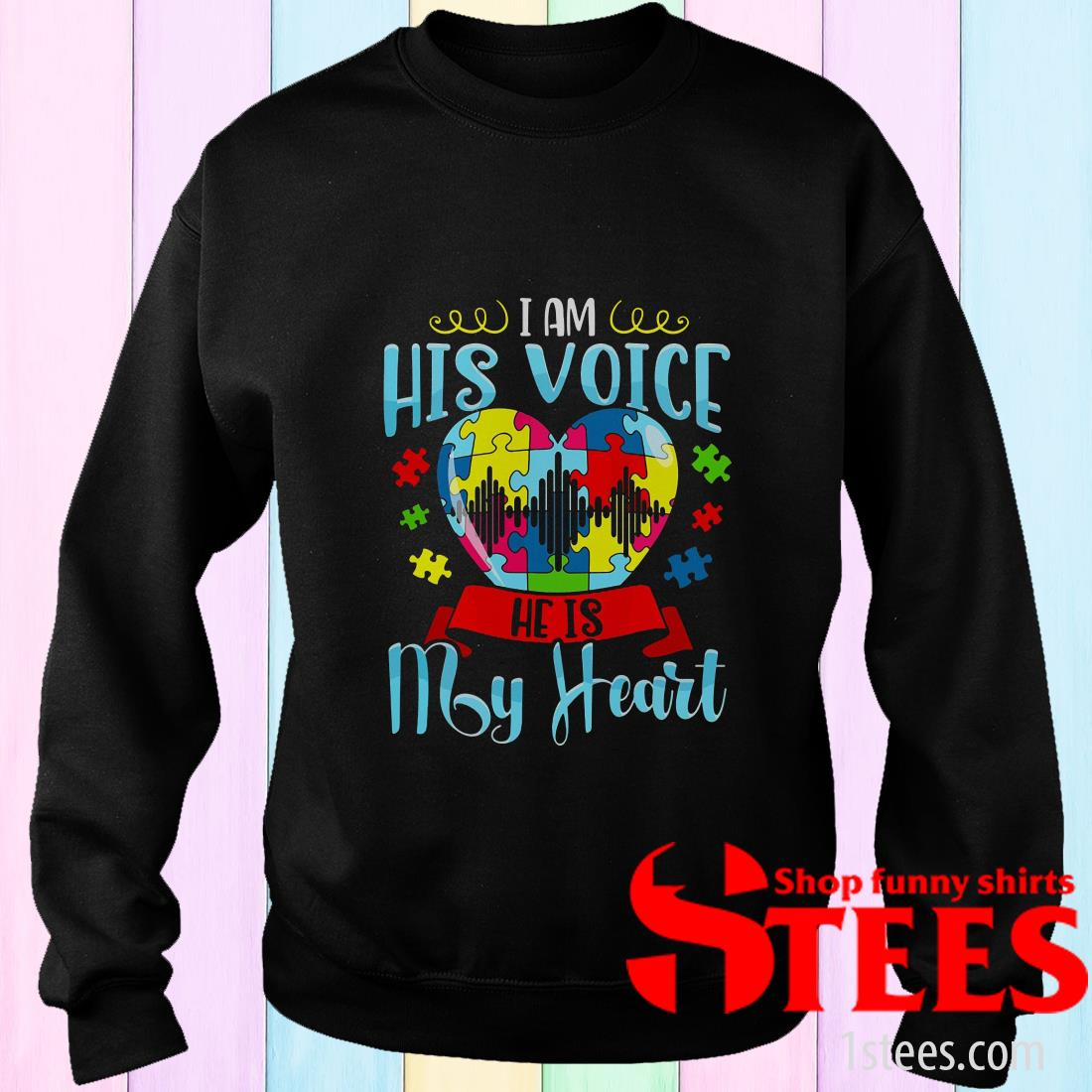 I Am His Voice He Is My Heart Autism Sweater