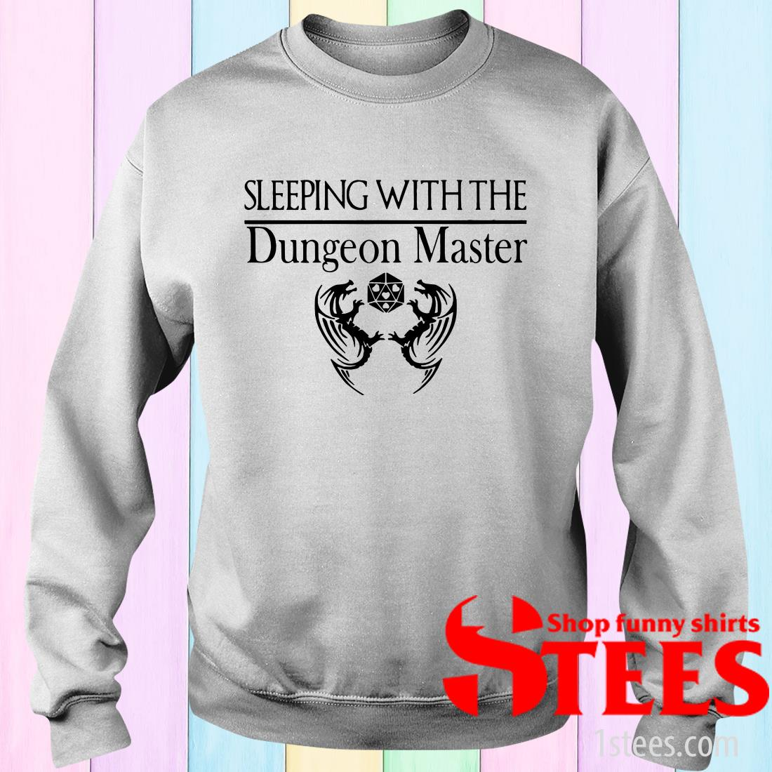 Sleeping With The Dungeon Master T-Shirt