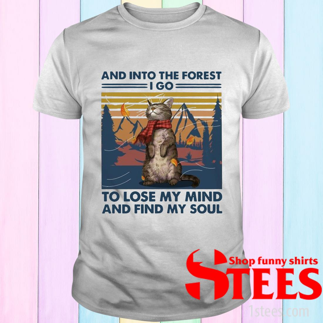 Cat And into the forest i go to lose my mind and find my soul T-Shirt