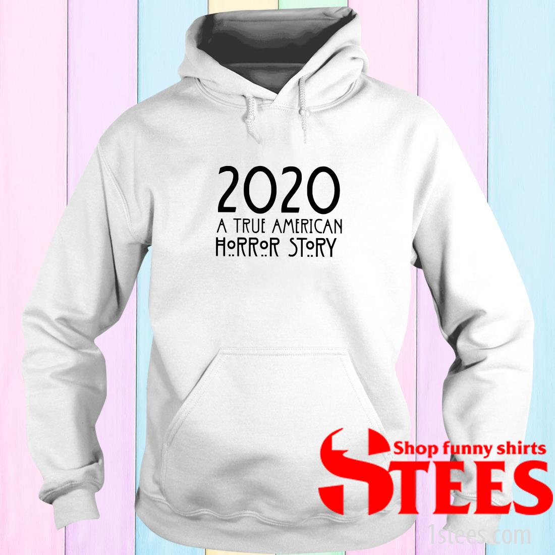 2020 A True American Horror Story Hoodies