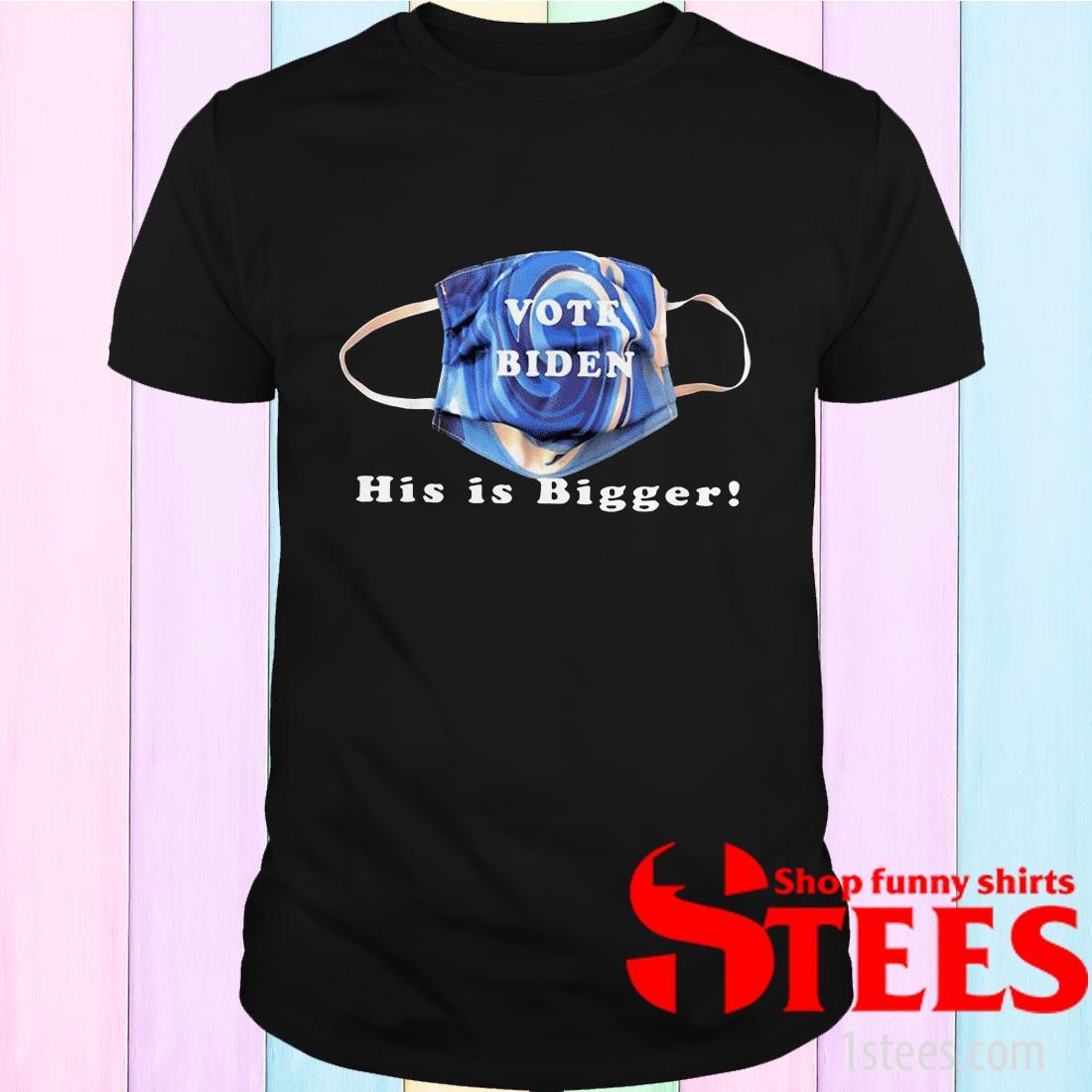 Vote biden his is bigger! Unisex t-shirt