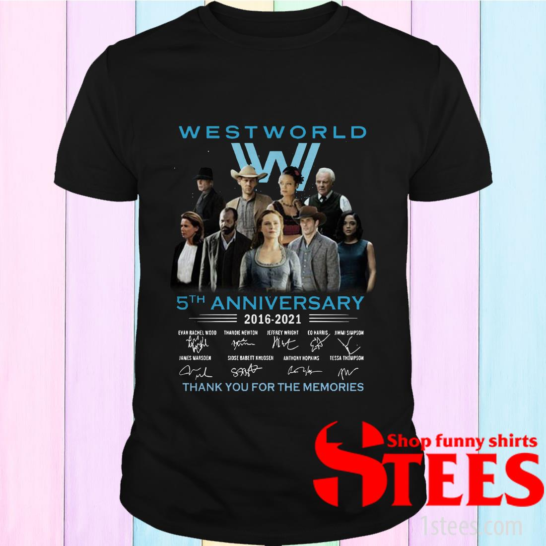 West World 5th Anniversary 2016 2021 Evan Rachel Wood Thandie Newton Jeffrey Wright Thank You For The Memories T-Shirt