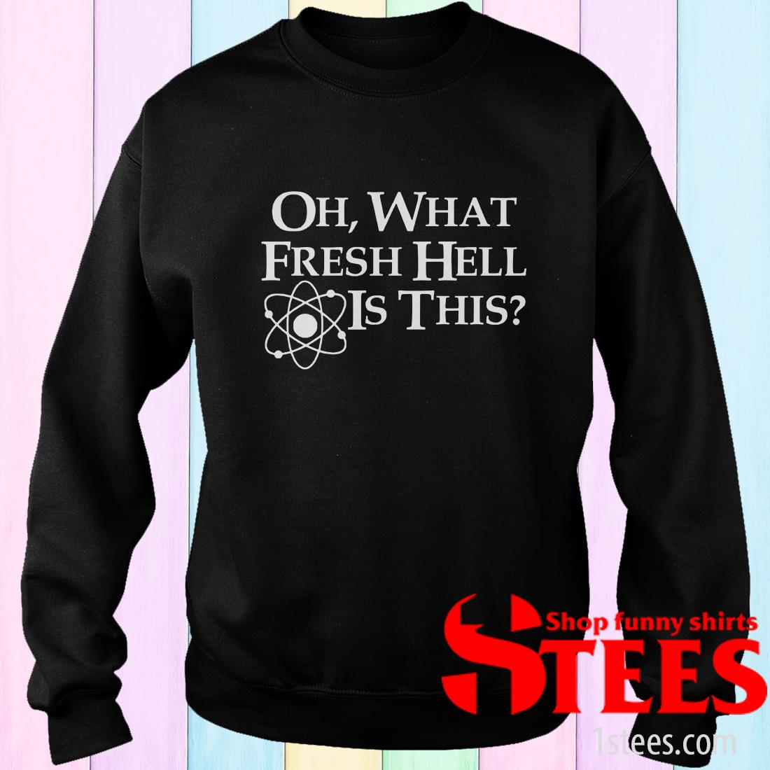 Funny Womens Ladies T-Shirt Oh What Fresh Hell Is This