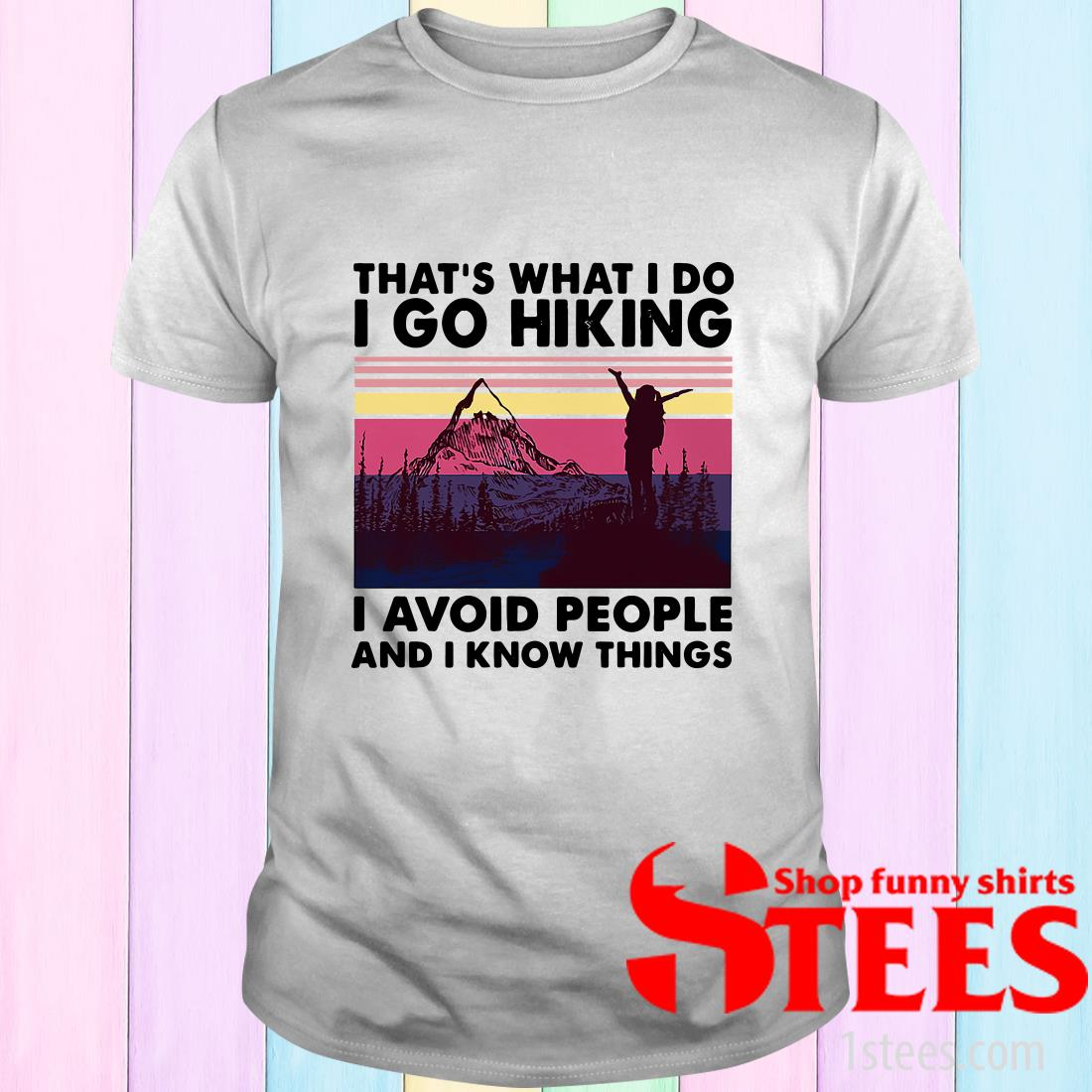That's What I Do I Do Hiking I Avoid People And I Know Things Mountain Vintage T-Shirt