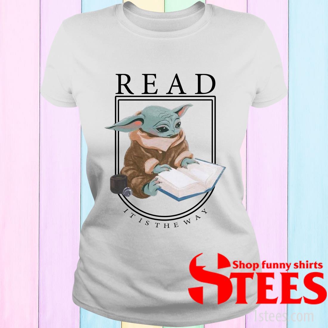 Baby Yoda Read It Is The Way Women's T-Shirt