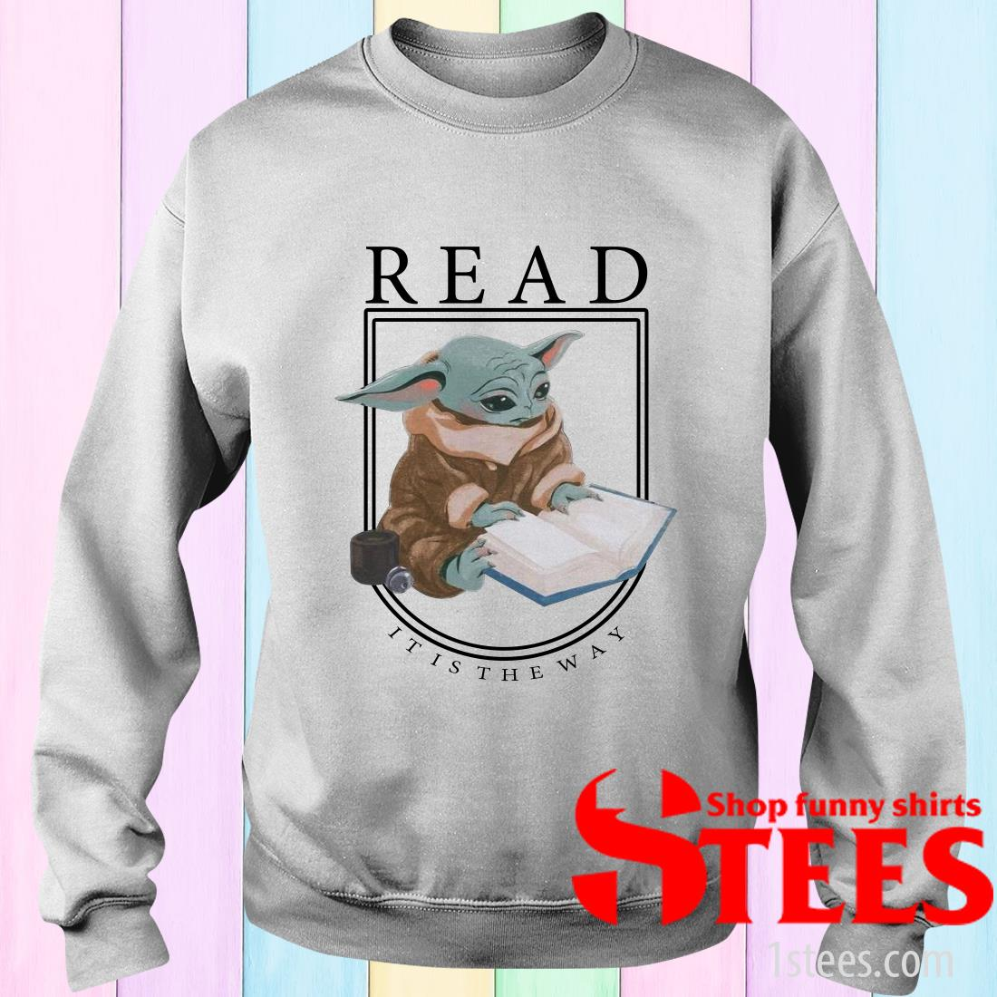 Baby Yoda Read It Is The Way Sweater